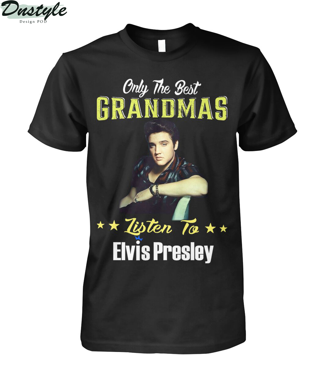 Only the best grandmas listen to elvis presley shirt