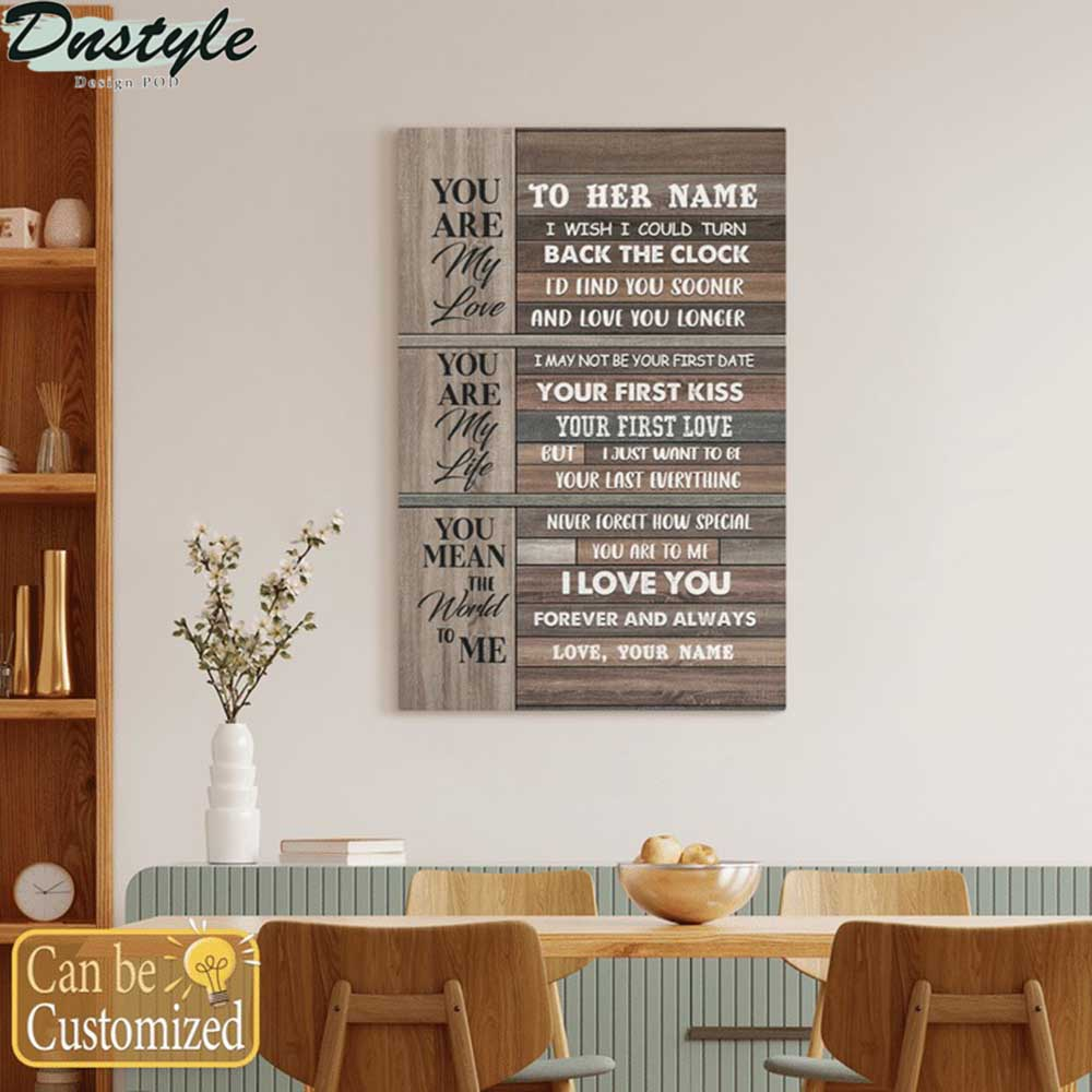 Personalized custom name to wife you are my love you are my life canvas 1