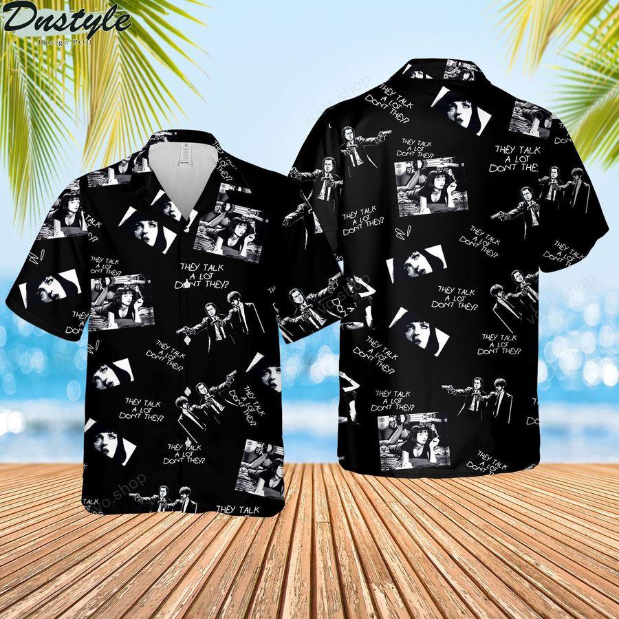 Pulp fiction mia wallace they talk a lot don't they hawaiian shirt