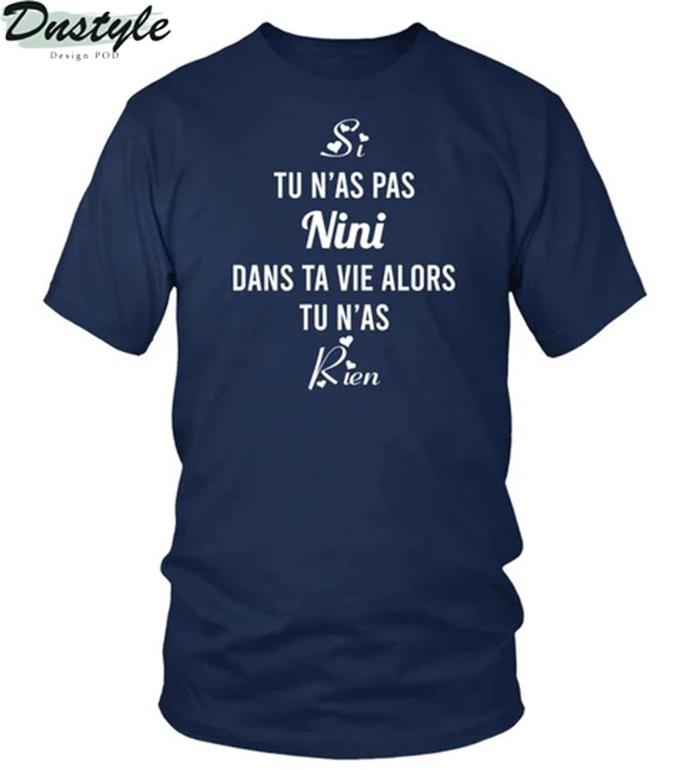 SI TU N'AS PAS NINI DANS TA VIE ALORS TU N'AS RIEN shirt 2