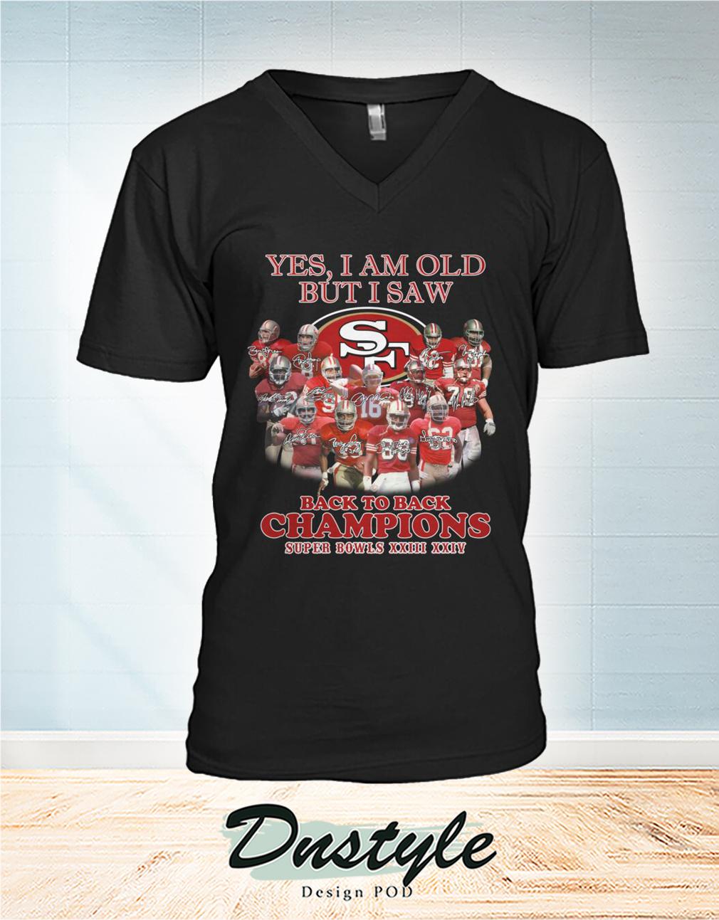 San Francisco 49ers yes I am old but I saw back to back champions v-neck