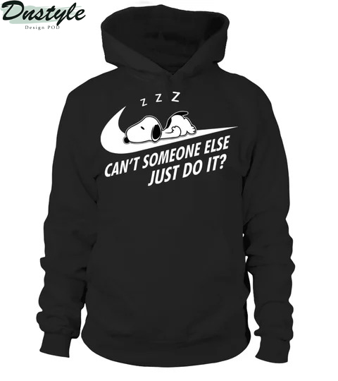 Snoopy nike can't someone else just do it hoodie
