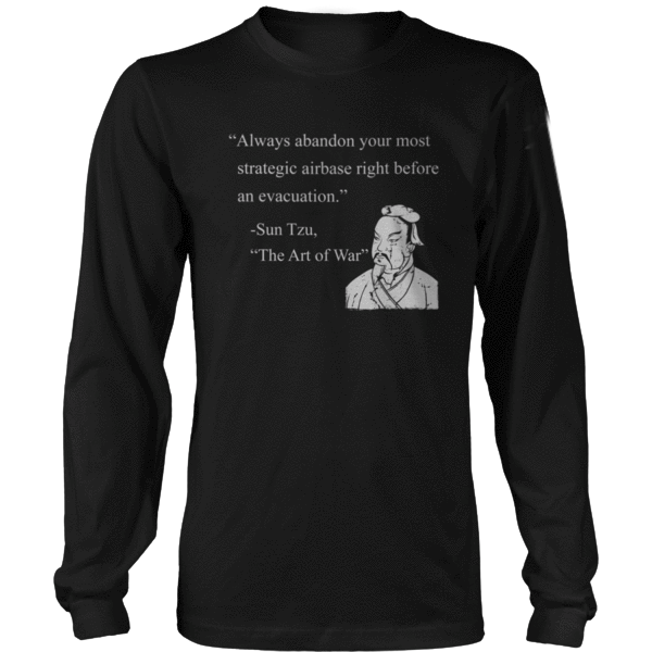 Sun tzu always abandon your most strategic airbase right before an evacuation the art of war long sleeve