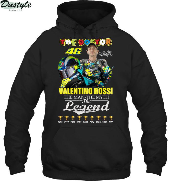 The doctor Valentino Rossi the man the myth the legend hoodie