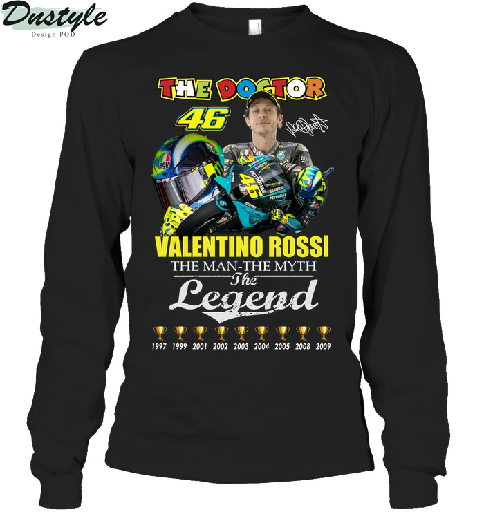 The doctor Valentino Rossi the man the myth the legend long sleeve