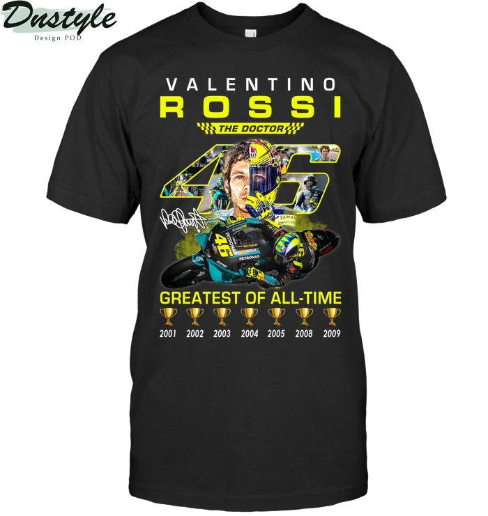 Valentino Rossi 46 the doctor greatest of all time shirt