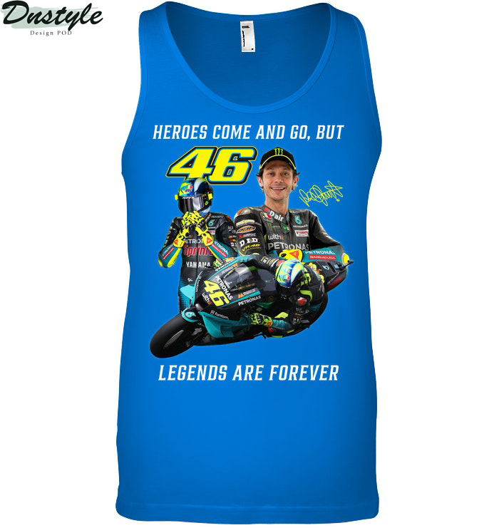 Valentino Rossi heroes come and go but legends are forever tank