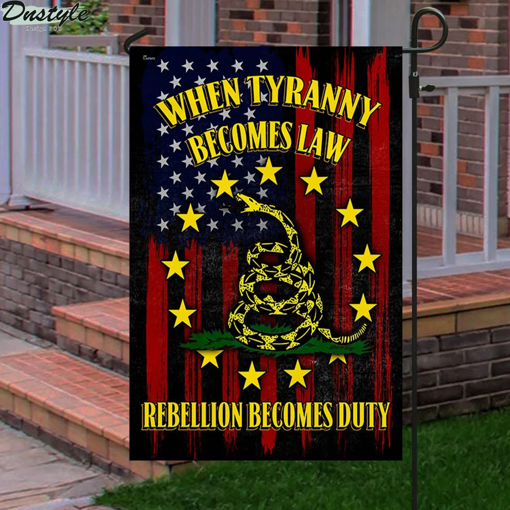 When Tyranny Becomes Law Rebellion Becomes Duty Flag 3