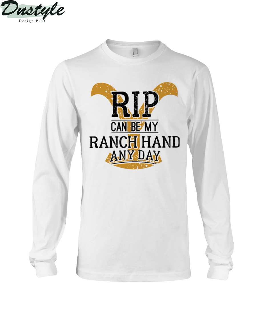 Yellowstone Dutton Ranch rip can be my ranch hand any day long sleeve
