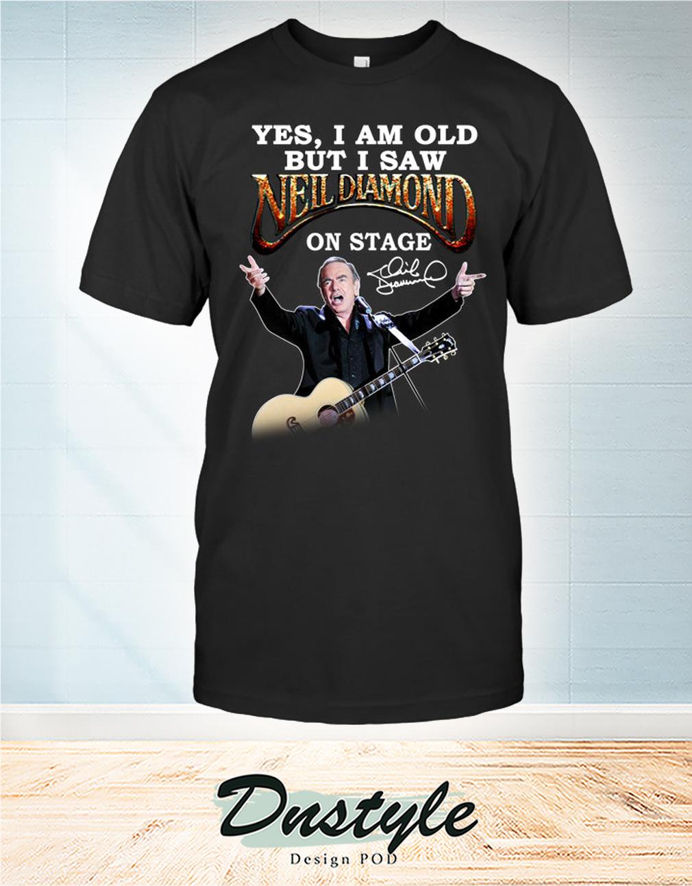 Yes I am old but I saw Neil Diamond on stage signature shirt