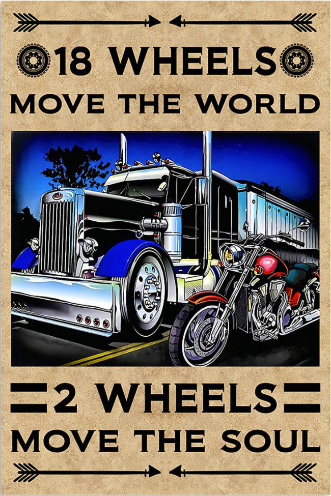 18 wheels move the world 2 wheels move the soul poster