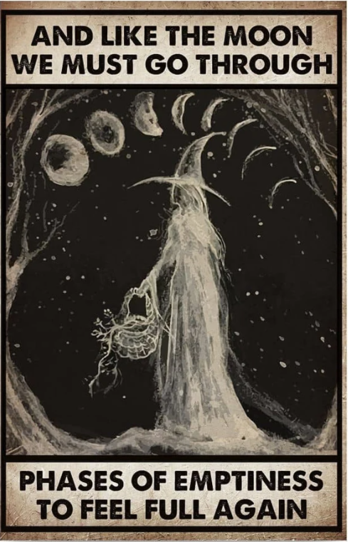 And like the moon we must go through phases of emptiness to feel full again poster