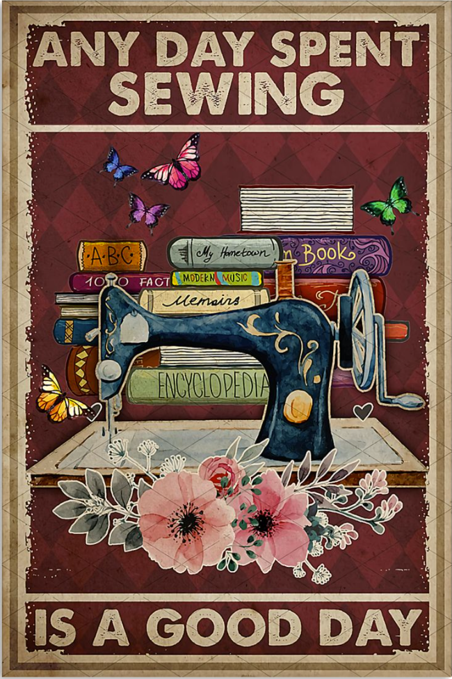 Any day spent sewing is a good day poster
