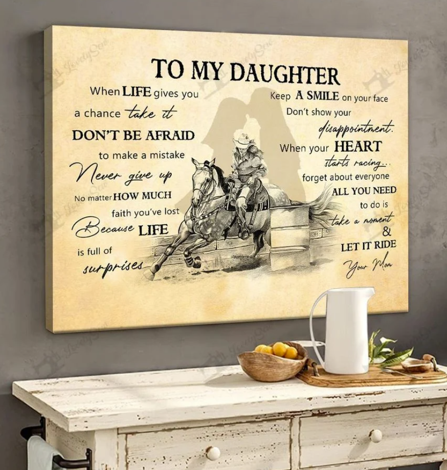 Barrel racing to my daughter when life gives you a chance take it don't be afraid to make a mistake canvas