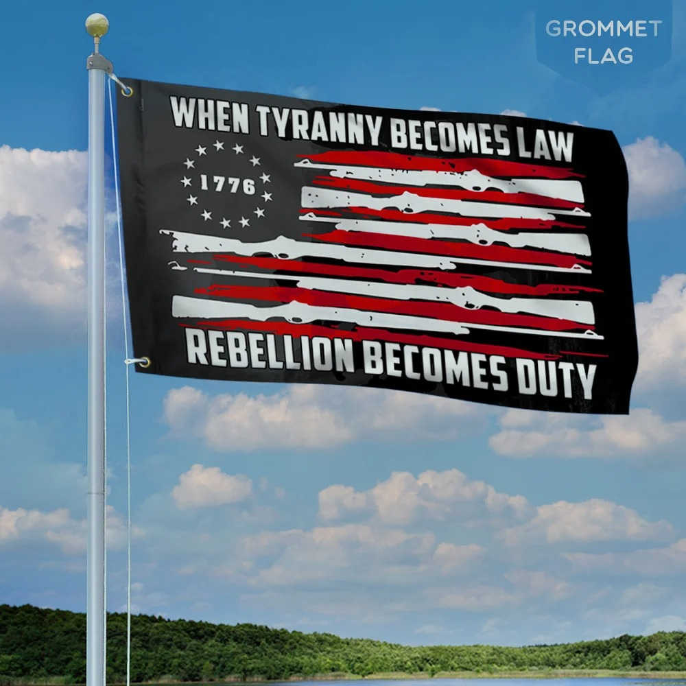 Betsy Ross Flag When Tyranny Becomes Law Rebellion Becomes Duty Grommet Flag 1