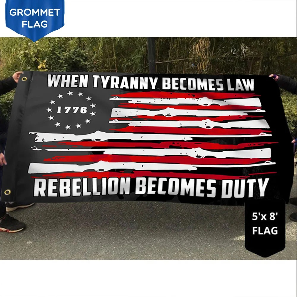 Betsy Ross Flag When Tyranny Becomes Law Rebellion Becomes Duty Grommet Flag 2