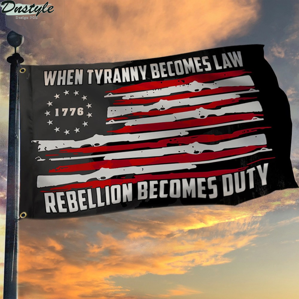 Betsy Ross Flag When Tyranny Becomes Law Rebellion Becomes Duty Grommet Flag