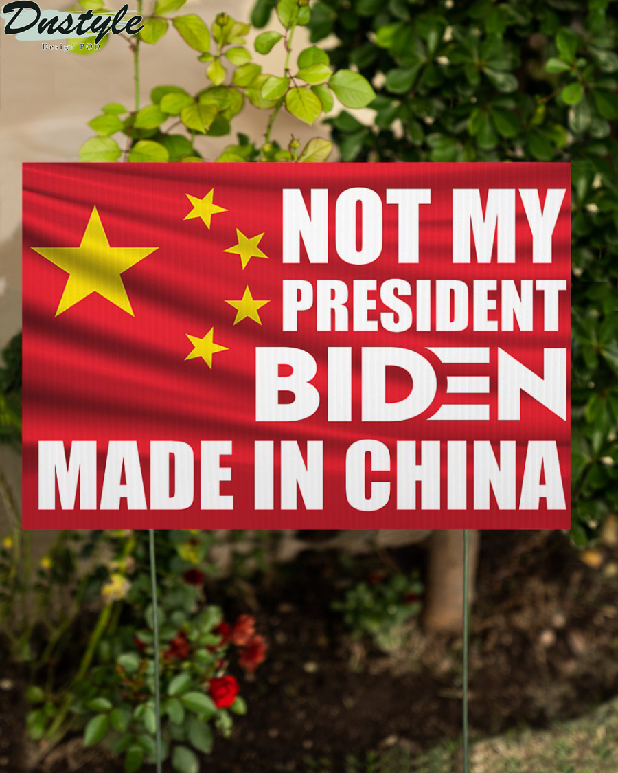 Biden made in china not my president yard sign 1