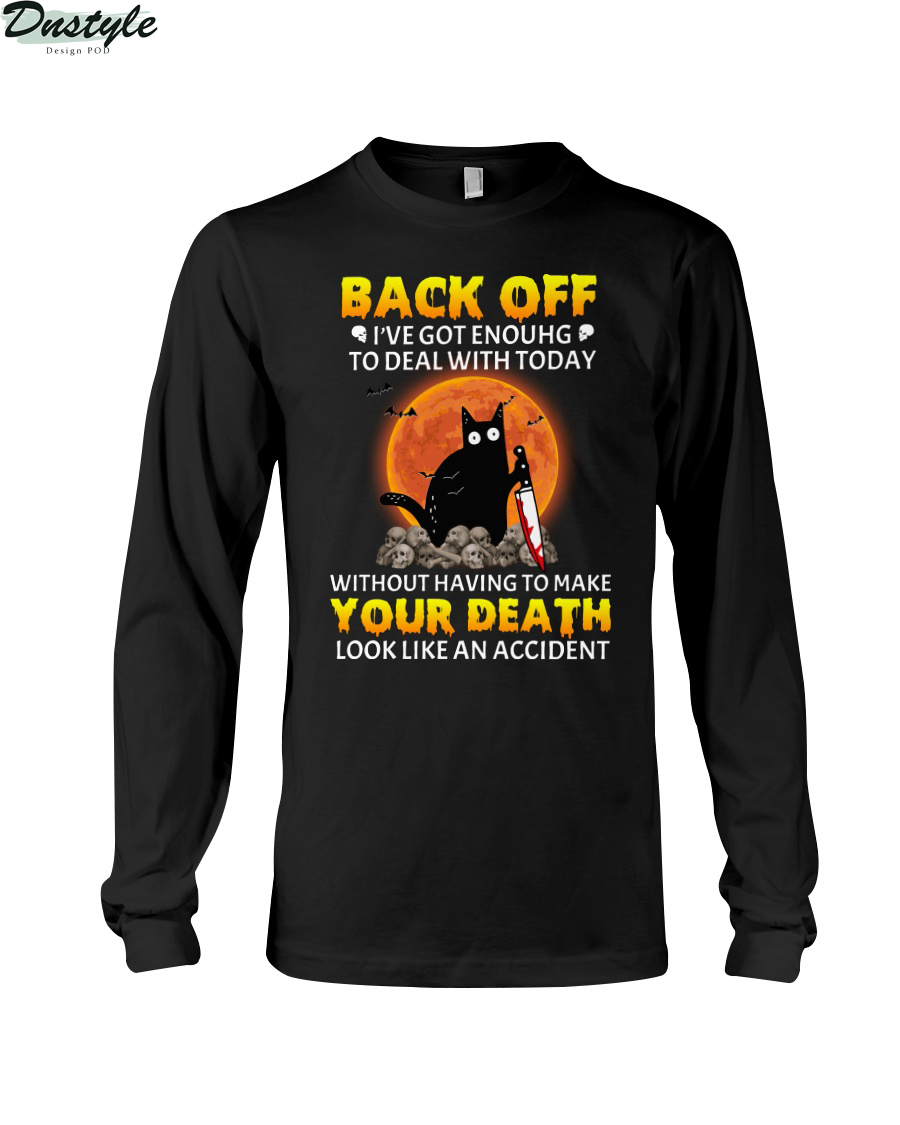 Black cat back off I've got enough to deal with today without having to make your death long sleeve