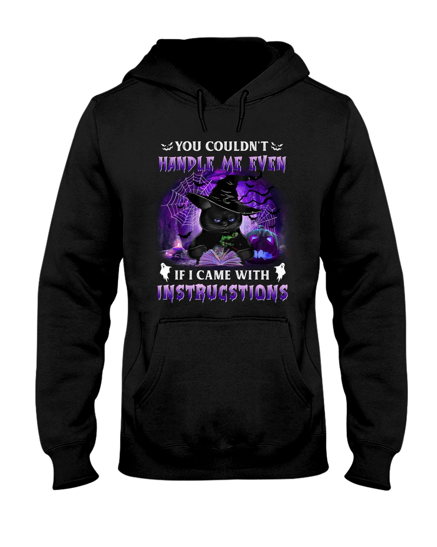 Black cat halloween you couldn't handle me even if I came with instrucstions hoodie