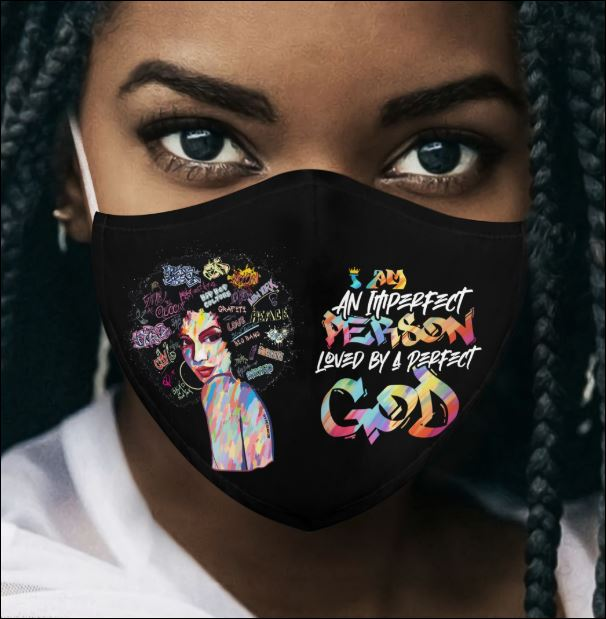 Black queen I am an imperfect person loved by a perfect God face mask
