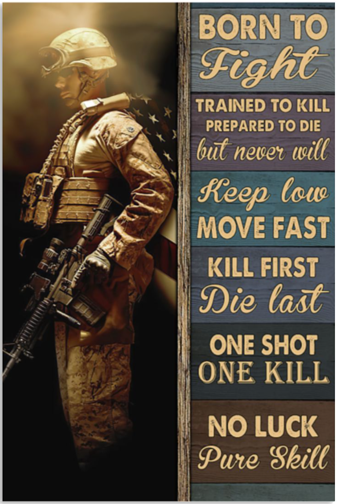 Born to fight trained to kill prepared to die but never will poster