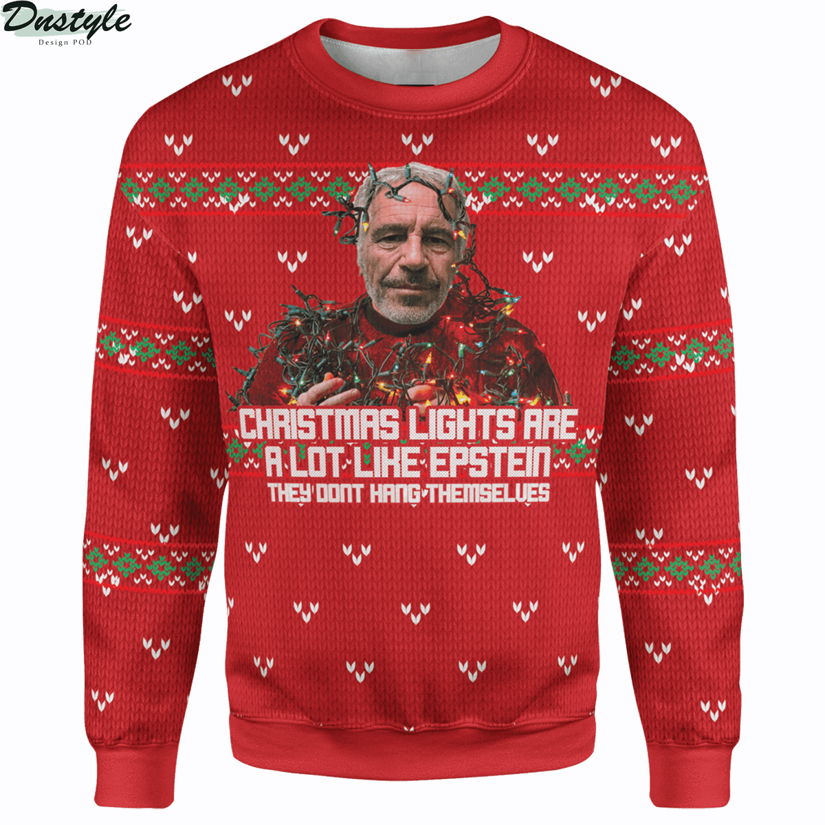 Christmas lights are a lot like epstein they dont hang themselves ugly sweater