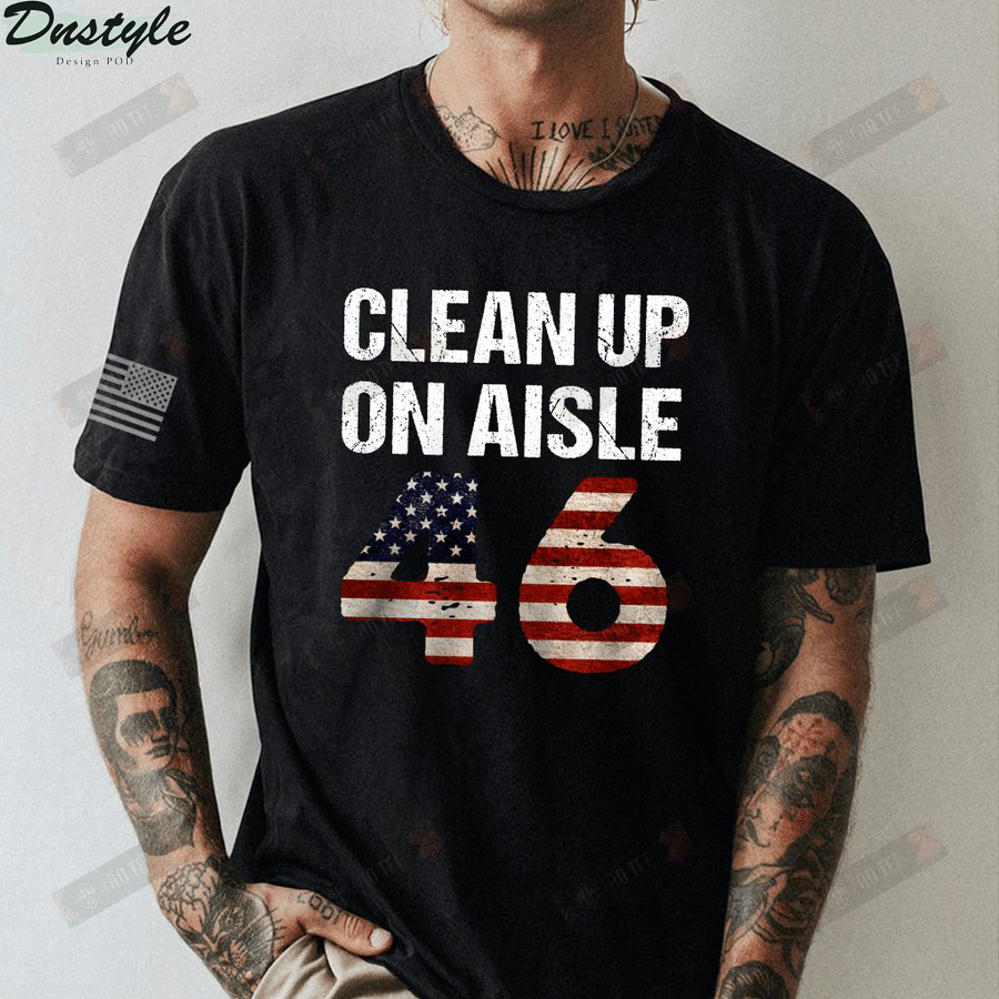 Clean up on aisle 46 shirt