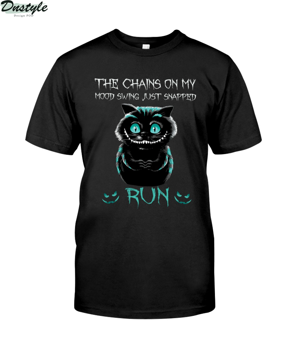 Creepy cat smiling the chains on my mood swing just snapped run shirt