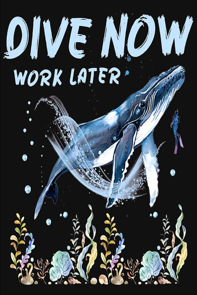 Dive now work later poster