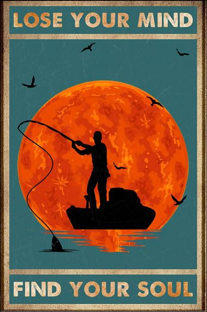 Fishing lose your mind find your soul poster