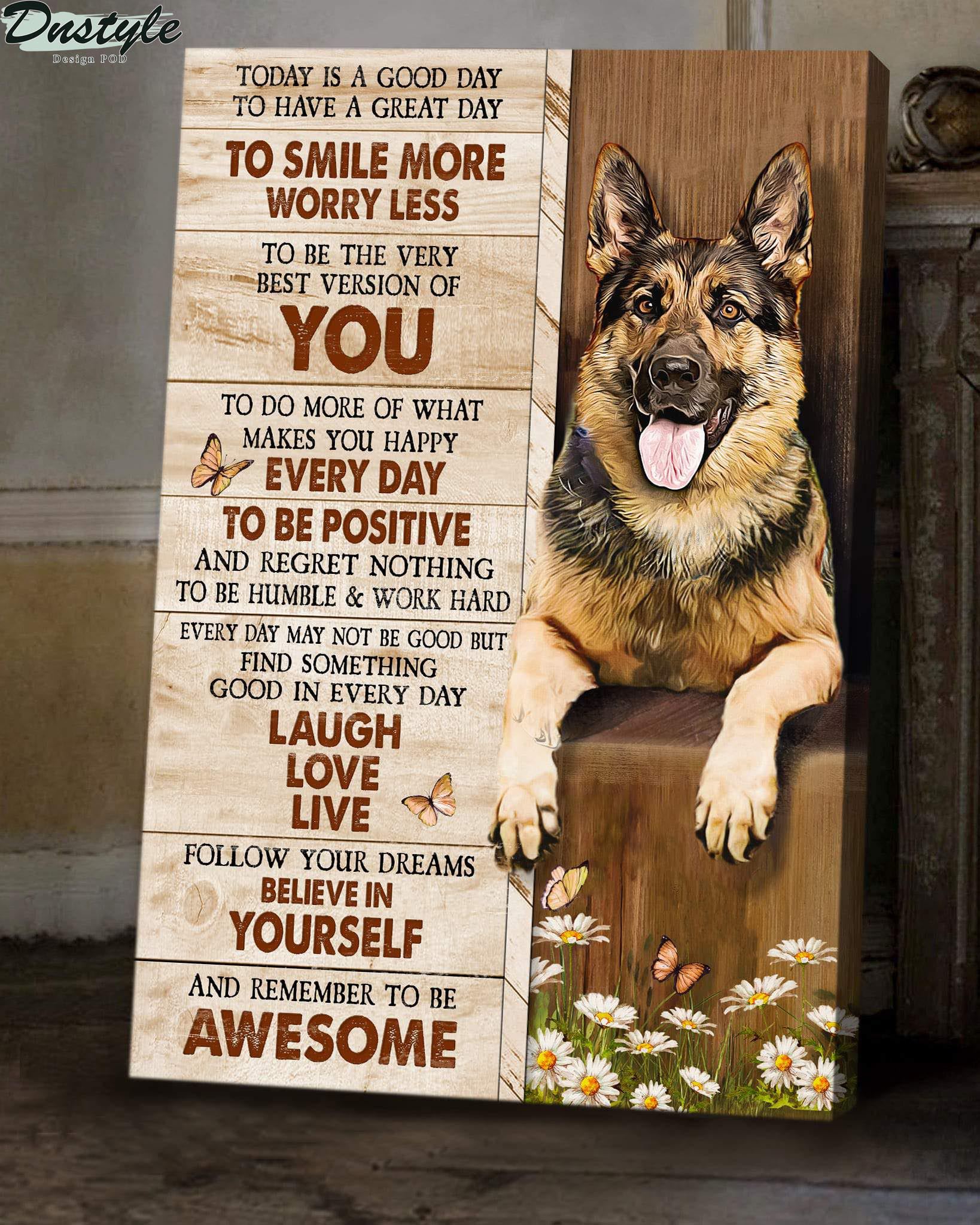 German shepherd today is a good day canvas