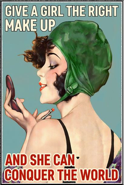 Give a girl the right make up and she can conquer the world poster