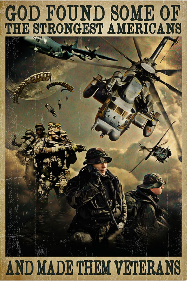 God found some of the strongest Americans and made them veterans poster