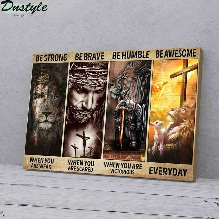 God save me be strong be brave be humble be awesome canvas