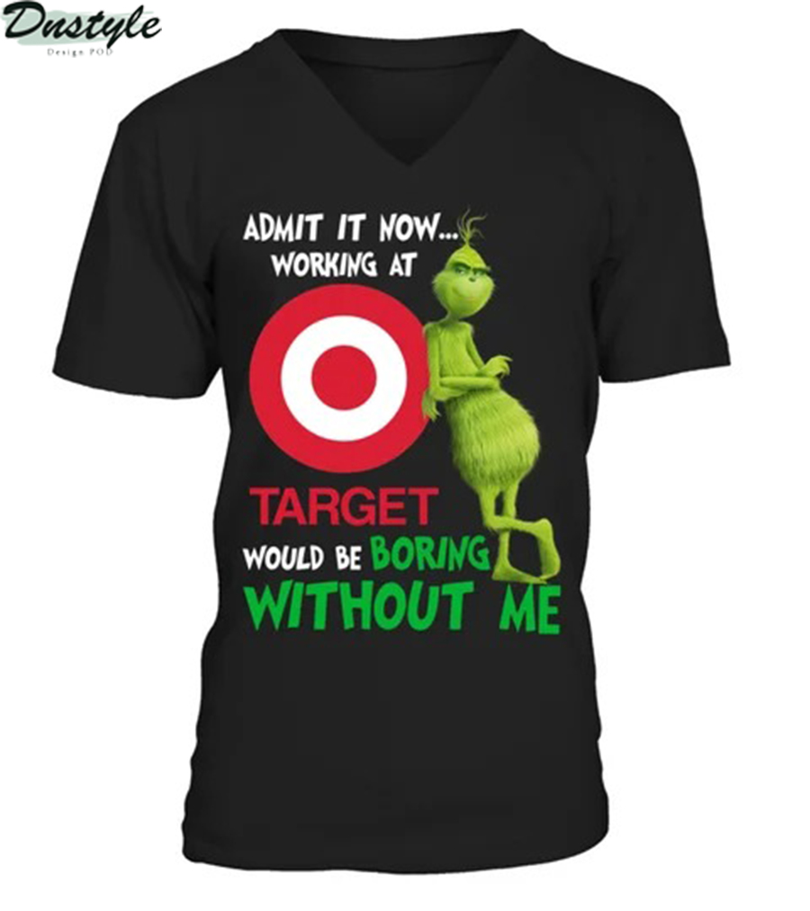Grinch admit it now working at target would be boring without me v-neck
