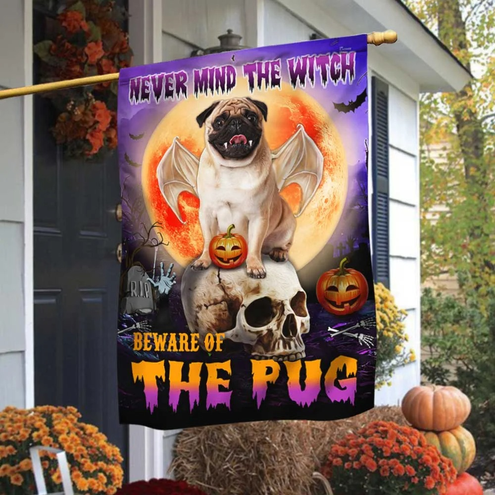 Halloween never mind the witch beware of the pug flag