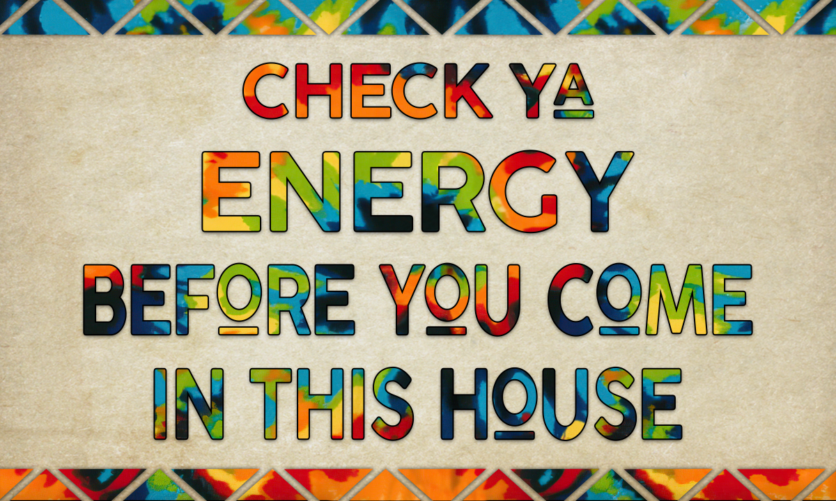 Hippie Gift Check Ya Energy Before You Come In This House Doormat 2