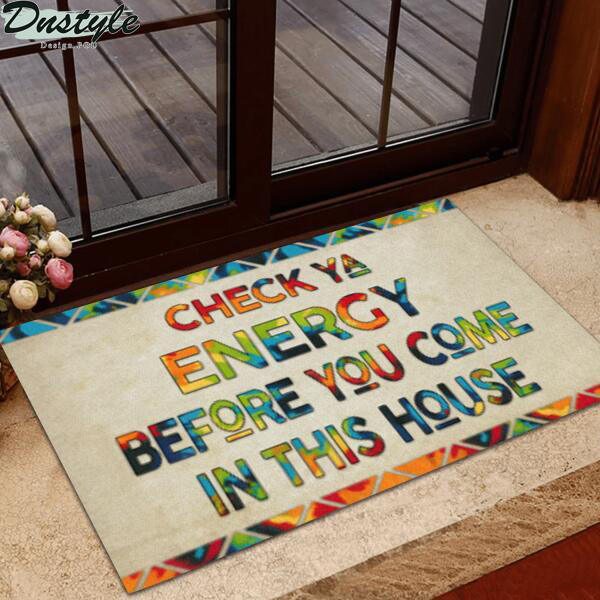 Hippie Gift Check Ya Energy Before You Come In This House Doormat