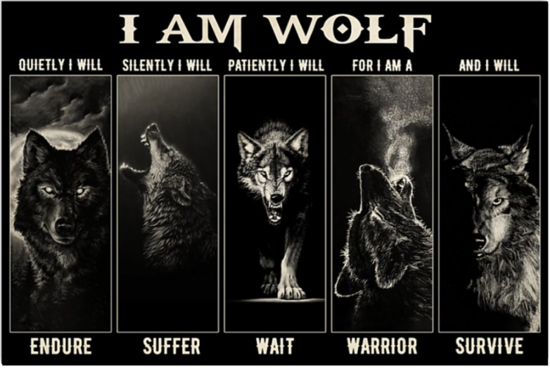 I am wolf quietly I will endure silently I will suffer poster