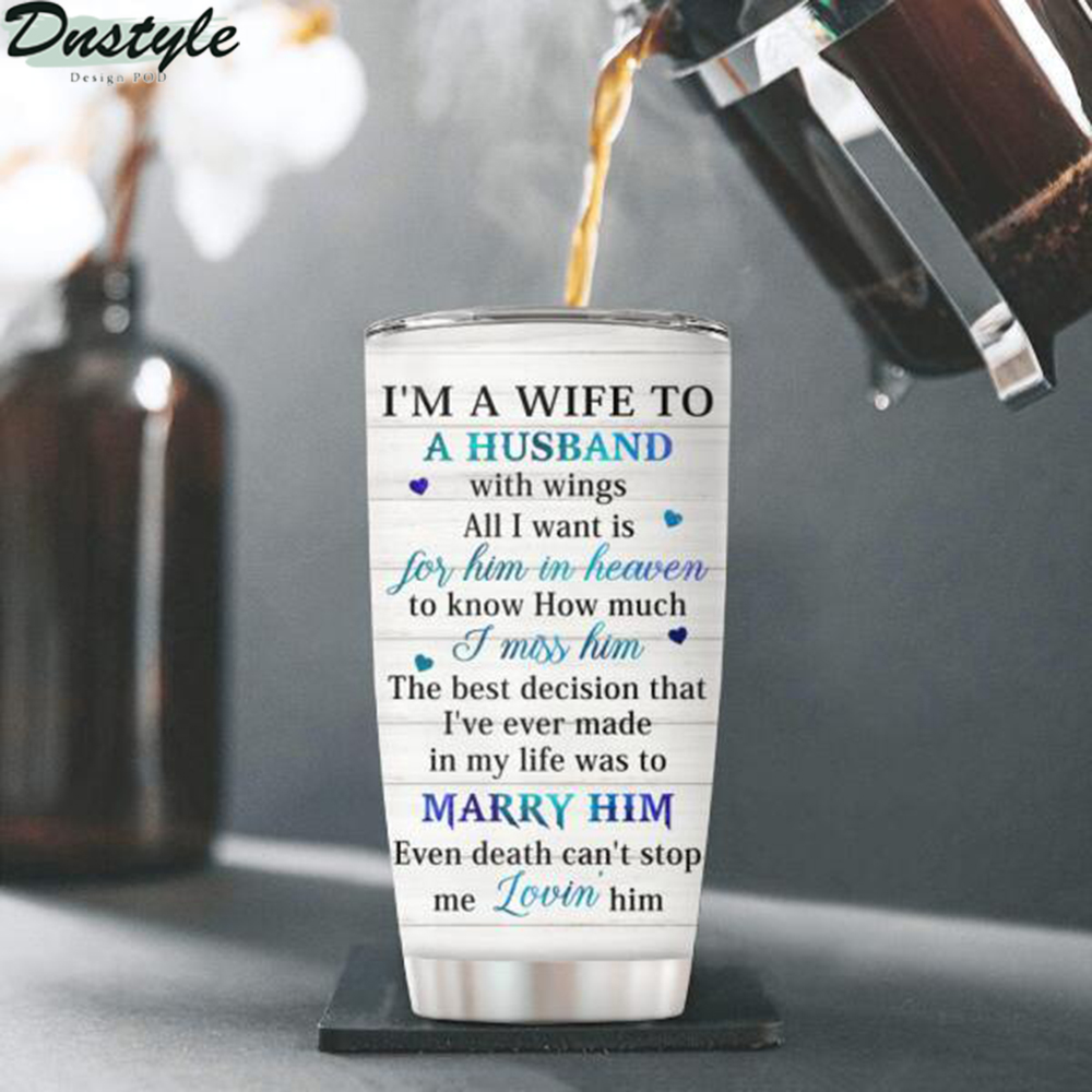 I'm Not A Widow I'm A Wife To A Husband Personalized Tumbler 1