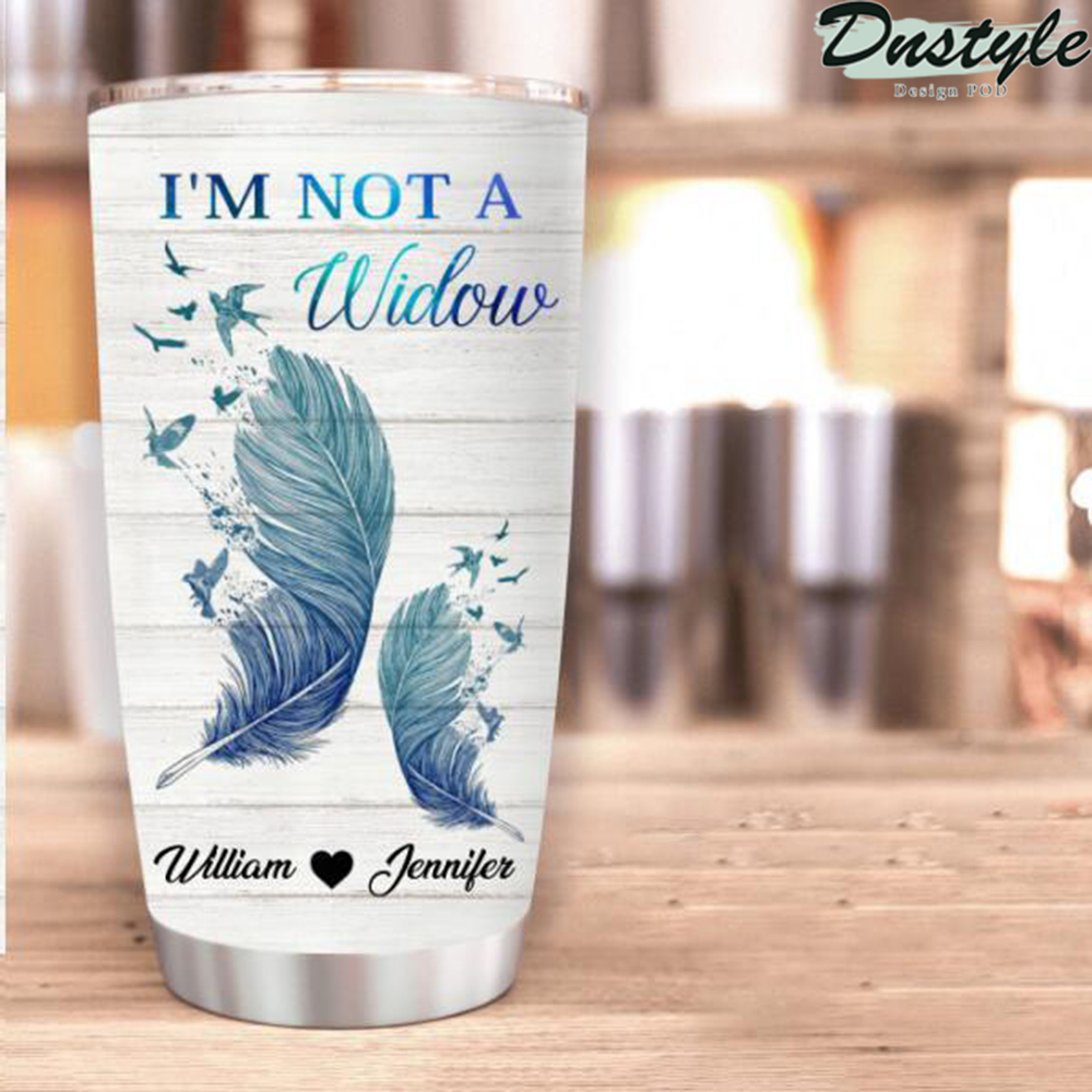 I'm Not A Widow I'm A Wife To A Husband Personalized Tumbler 2