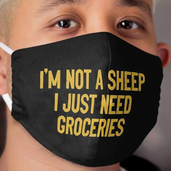 I'm not a sheep i just need groceries face mask
