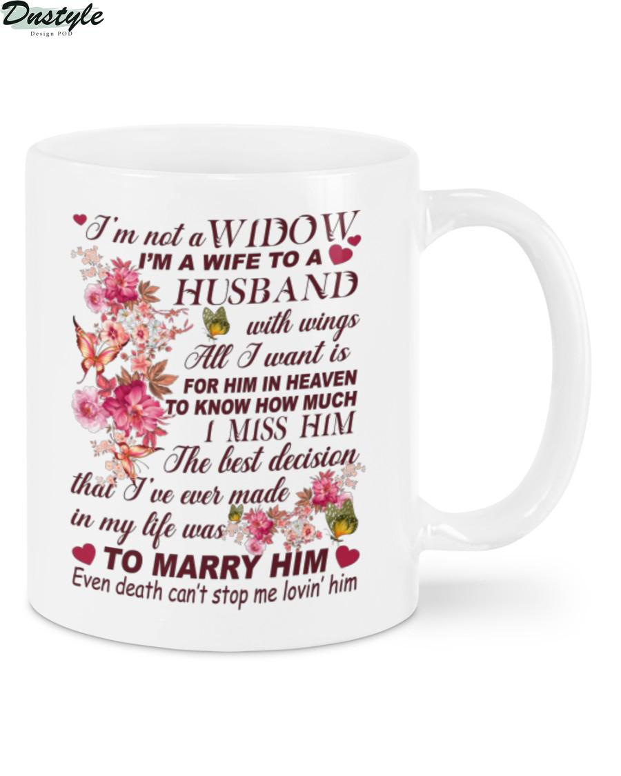 I'm not a widow I'm a wife to a husband mug