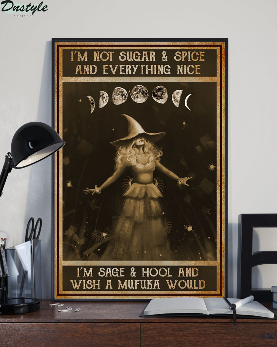 I'm not sugar and spice and everything nice I'm sage and hool and wish a mufuka world poster