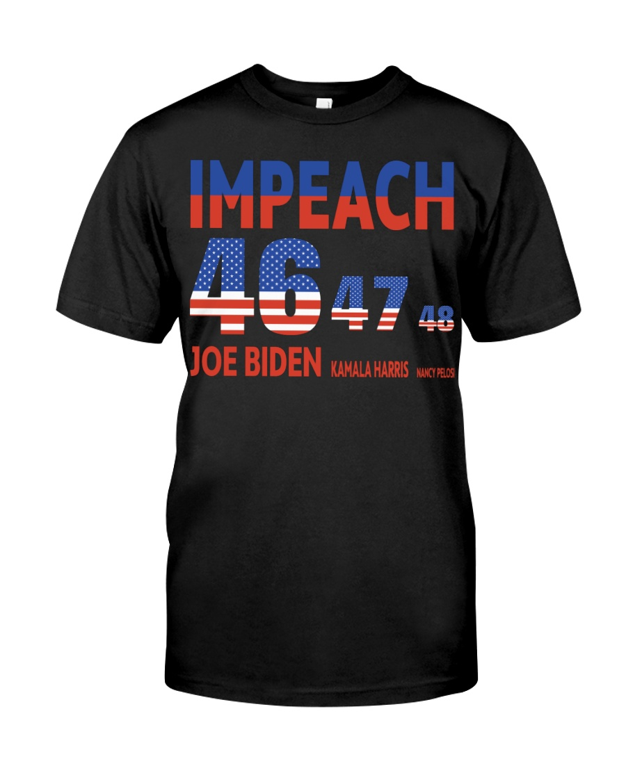 Impeach 46 47 48 joe biden kamal harris nancy pelosi shirt