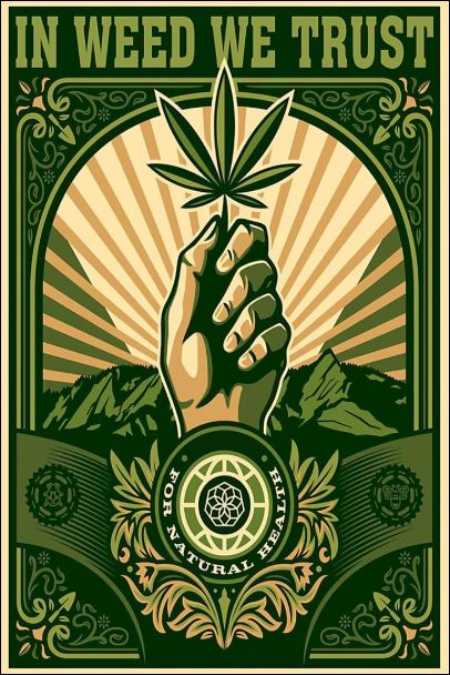 In weed we trust for natural health poster