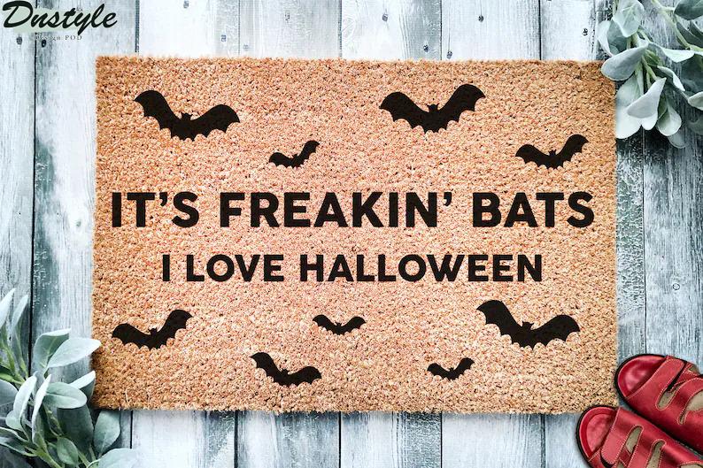 It's freakin' Bats I love halloween doormat