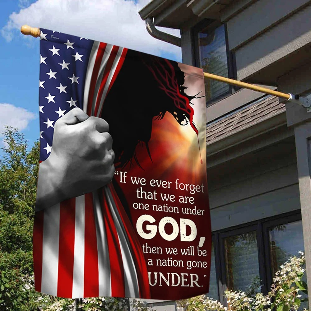 Jesus if we ever forget that we are one nation under god flag 1