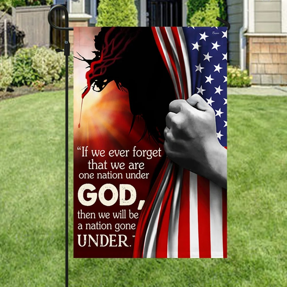 Jesus if we ever forget that we are one nation under god flag 3